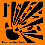 Theater ohne Probe
